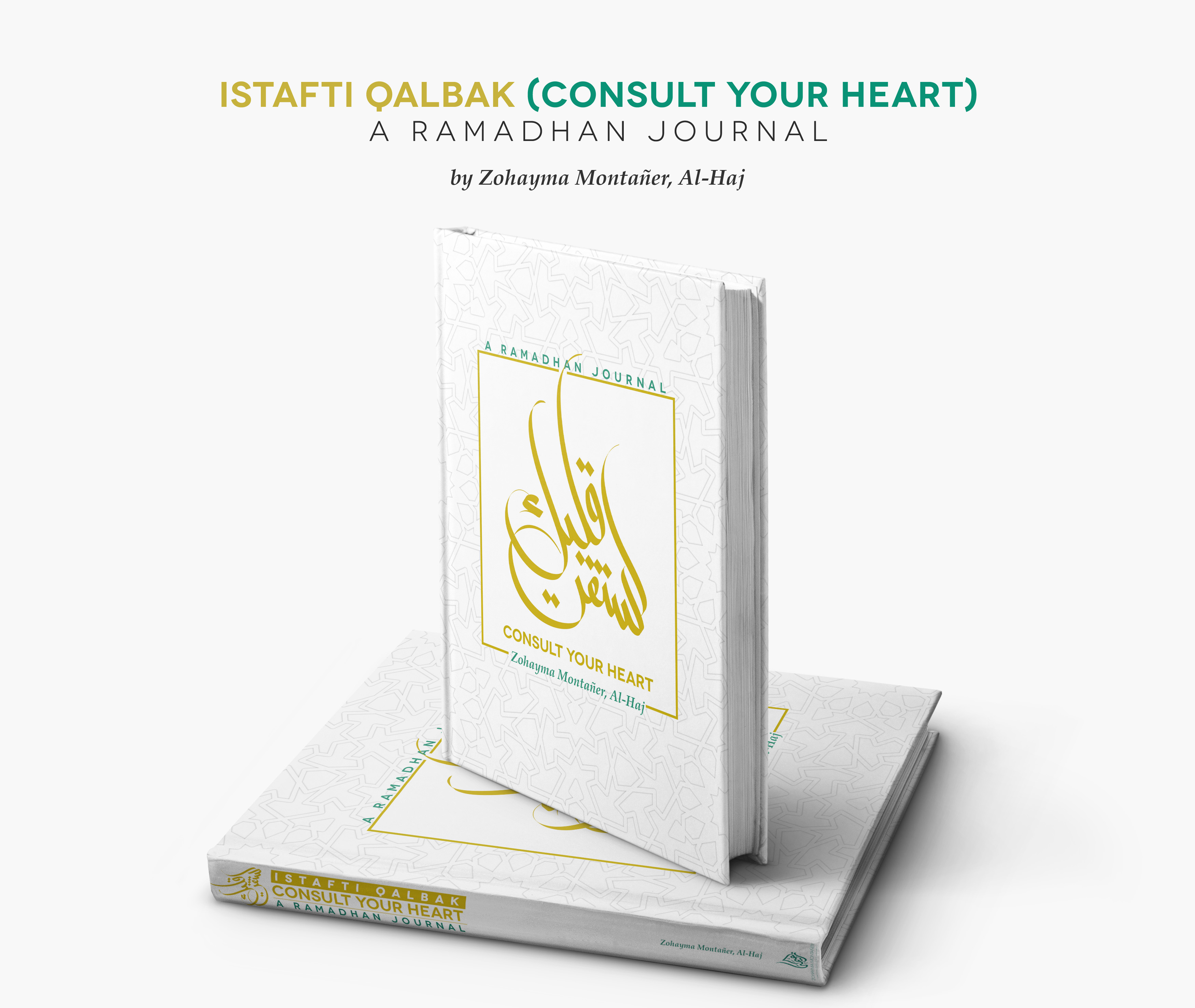 Istafti Qalbak – Consult Your Heart (A Ramadhan Journal)